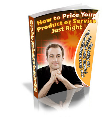 Product picture How to Price Your Product or Service Just Right PLR